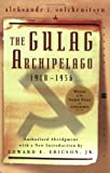 The Gulag Archipelago 1918-1956: An Experiment in Literary Investigation (0060007761) by Solzhenitsyn, Aleksandr I.
