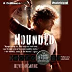 Hounded: The Iron Druid Chronicles, Book 1 (       UNABRIDGED) by Kevin Hearne Narrated by Luke Daniels