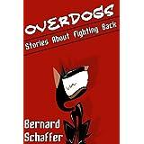 Overdogs ~ Bernard Schaffer
