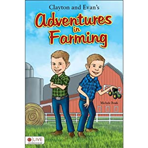Clayton and Evan's Adventures in Farming | [Michele Bonk]
