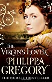 The Virgin's Lover by Gregory, Philippa (2011) Philippa Gregory