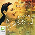 Saving Francesca (       UNABRIDGED) by Melina Marchetta Narrated by Rebecca Macauley