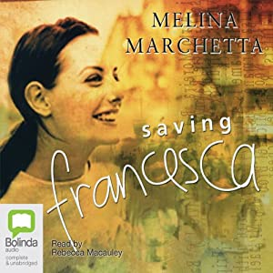 Saving Francesca | [Melina Marchetta]