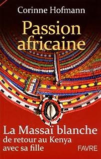 Passion africaine : la massaï blanche de retour au Kenya avec sa fille