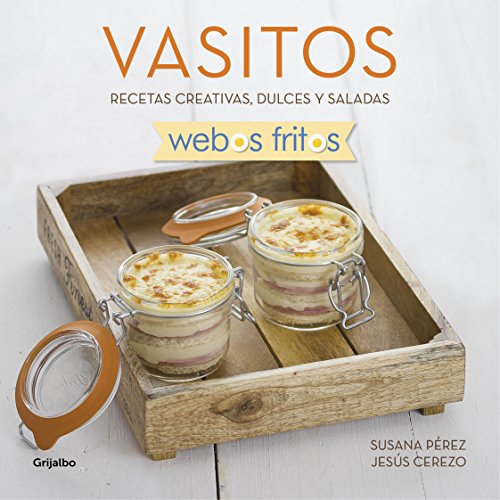 vasitos-webos-fritos-recetas-creativas-dulces-y-saladas-spanish-edition