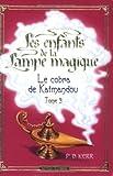 echange, troc P-B Kerr - Les enfants de la Lampe magique, Tome 3 : Le Cobra de Katmandou
