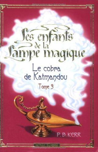 Les enfants de la lampe magique (3) : Le cobra de Katmandou