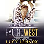 Facing West: A Forever Wilde Novel   Lucy Lennox