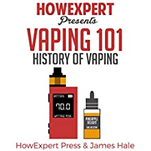 Vaping 101: History of Vaping | Livre audio Auteur(s) :  HowExpert Press, James Hale Narrateur(s) : Christopher Preece