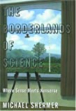 img - for The Borderlands of Science: Where Sense Meets Nonsense book / textbook / text book