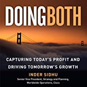 Doing Both: Capturing Today's Profit and Driving Tomorrow's Growth | [Inder Sidhu]