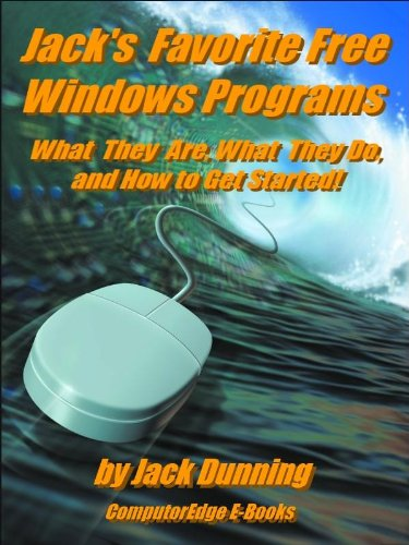 Jack's Favorite Free Windows Programs: What They Are, What They Do, and How to Get Started! (Windows Tips and Tricks)