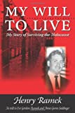 img - for My Will to Live - My Story of Surviving the Holocaust book / textbook / text book