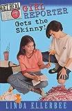 Girl Reporter Gets the Skinny (Get Real, No. 7) (0064409511) by Ellerbee, Linda