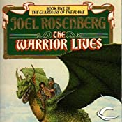 The Warrior Lives: Guardians of the Flame, Book 5 | [Joel Rosenberg]