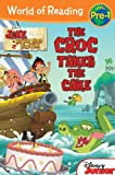 Jake and the Never Land Pirates: The Croc Takes the Cake (World of Reading)