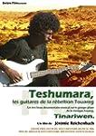 Teshumara, les guitares de la r�belli...