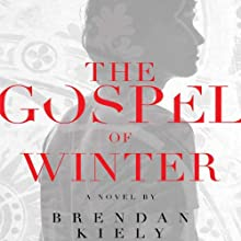 The Gospel of Winter Audiobook by Brendan Kiely Narrated by Nick Podehl