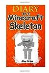 Minecraft: Diary of a Minecraft Skeleton