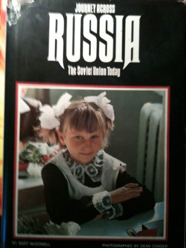 NATIONAL GEOGRAPHIC JOURNEY ACROSS RUSSIA: THE SOVIET UNION TODAY, Bart Mcdowell