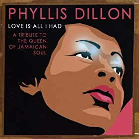 Phyllis Dillon - Love Is All I Had: A Tribute To The Queen Of Jamaica