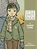 Little White Duck: A Childhood in China (Single Titles)