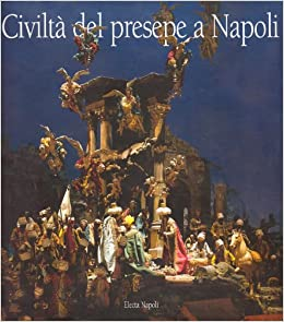 Civilta Del Presepe a Napoli: 9788843586264: Amazon.com: Books