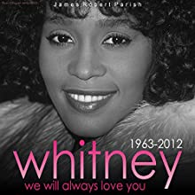 Whitney: We Will Always Love You (       UNABRIDGED) by James Robert Parish Narrated by Natasha Staples