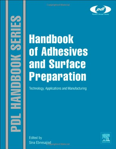 Handbook of Adhesives and Surface Preparation: Technology, Applications and Manufacturing