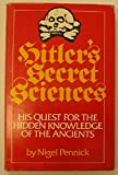 Hitler's Secret Sciences: His Quest for the Hidden Knowledge of the Ancients (0854354646) by Pennick, Nigel