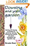 Dowsing and your garden: Working with...