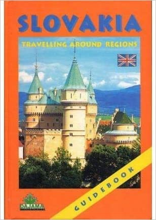 Slovakia: Travelling Around Regions written by Peter Augustini