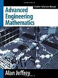 Advanced Engineering Mathematics, Student Solutions Manual (0123825946) by Jeffrey, Alan