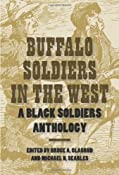 Buffalo Soldiers in the West: A Black Soldiers Anthology: Bruce A. Glasrud, Michael N. Searles: 9781585446209: Amazon.com: Books