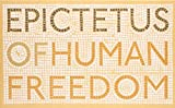 Of Human Freedom (Penguin Great Ideas) (0141192356) by Epictetus