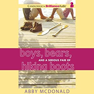 Boys, Bears, and a Serious Pair of Hiking Boots Audiobook