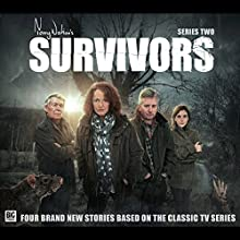 Survivors Series 02 Performance by Ken Bentley, Louise Jameson, Matt Fitton Narrated by Louise Jameson, Carolyn Seymour, Ian McCulloch, Lucy Fleming, Bernard Holley, John Banks, Tim Treloar