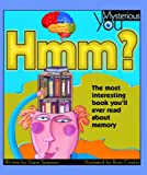 Hmm? The Most Interesting Book You'll Ever Read About Memory (Turtleback School & Library Binding Edition) (Mysterious You) (061350321X) by Swanson, Diane