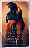 Mari Strachan Blow on a Dead Man's Embers