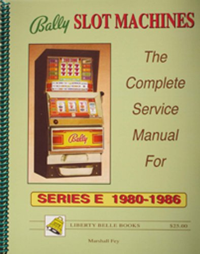 Bally Slot Machines: The Complete Service Manual for Series E 1980-1986 (Bally Slot Machine compare prices)