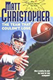 The Team That Couldn't Lose: Who is Sending the Plays That Make the Team Unstoppable? (Matt Christopher Sports Classics) (0316141674) by Christopher, Matt