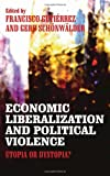 img - for Economic Liberalization and Political Violence: Utopia or Dystopia? book / textbook / text book