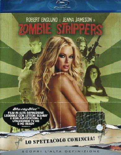 Zombie Strippers - Lo Spettacolo Comincia! [Italia] [Blu-ray]