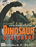 The Complete Dinosaur Dictionary (0806513357) by Glut, Donald F.
