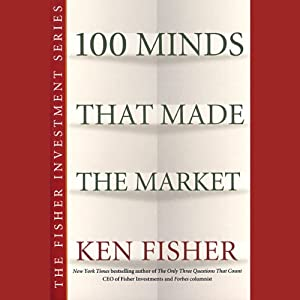100 Minds That Made The Market | [Ken Fisher]
