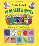 10 Hungry Rabbits: Counting & Color Concepts (037586864X) by Lobel, Anita
