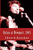 Dylan at Newport, 1965: Music, Myth, and Un-Meaning