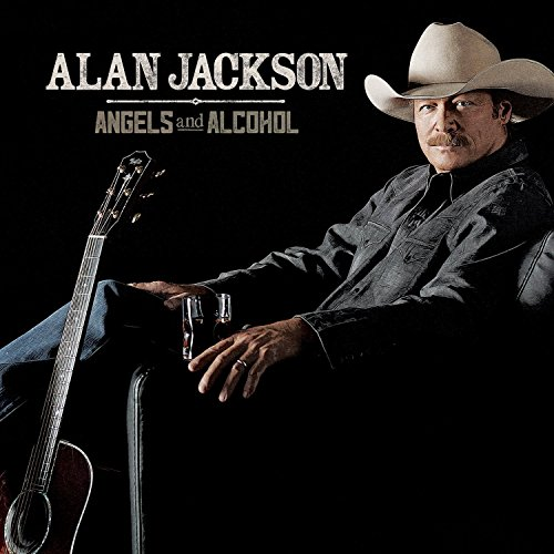 Alan Jackson - Angels And Alcohol - Zortam Music