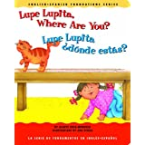 Lupe Lupita, Where Are You? / Lupe Lupita, �d�nde est�s? (English and Spanish Foundations Series) (Book #16) (Bilingual) (Board Book) (English and Spanish Edition) ~ Gladys Rosa-Mendoza