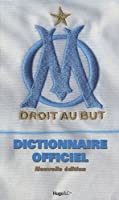Olympique de Marseille : Dictionnaire officiel